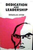 Douglas Hyde, Dedication and Leadership