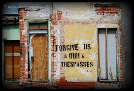 Forgive Us Our Tresspasses