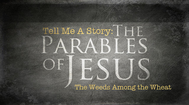 Parables of Wheat and Tares