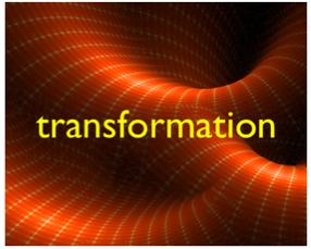 a transformation