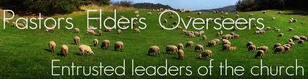 Pastors, Elders and Overseers