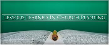 Lessons Learned in Church Planting