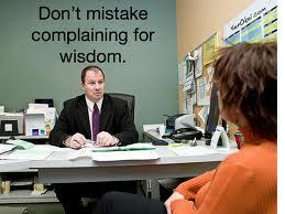 Complaining and wisdom
