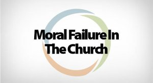 Moral Failure in the Church