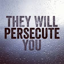 You will be persecuted