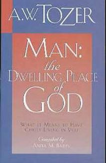 Tozer, Man, the Dwelling Place of God