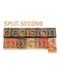 Split second decision