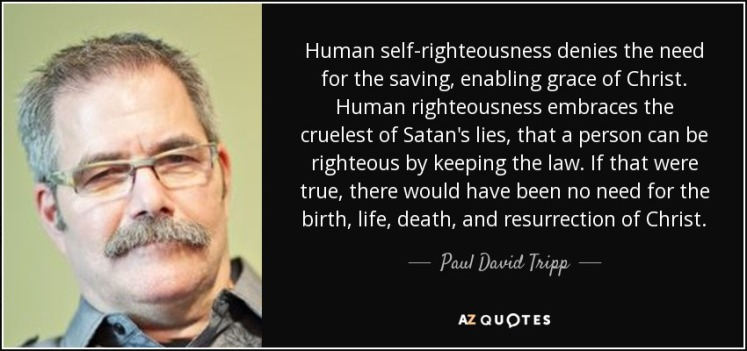 Paul Tripp on Self-righteousness