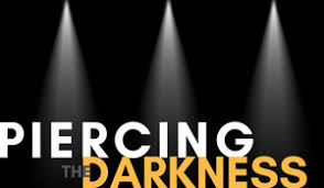 Piercing the Darkness 1